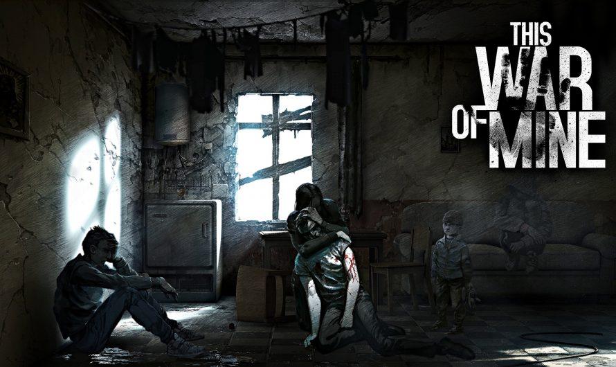 Игра: This War of Mine — симулятор выживания во время войны! (Обзор)
